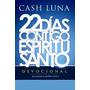 Libro 22 Días Contigo Espiritú Santo De Cash Luna (fisico)