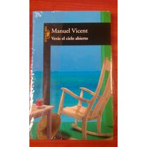 Verás El Cielo Abierto - Manuel Vicent