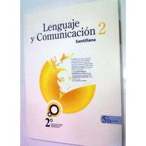 Libro Lenguaje Y Comunicacion 2º Media Editorial Santillana