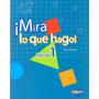 Mira Lo Que Hago 1, 2,3, Editorial Saber
