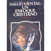 Salud Mental: Un Enfoque Cristiano M. Cosgrove J Mallory Lmf