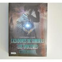 Cazadores De Sombra Los Origenes Angel Mecanico Por C. Clare