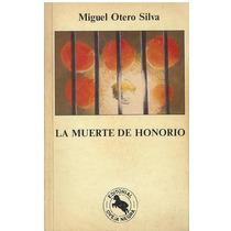 Libro, La Muerte De Honorio De Miguel Otero Silva.