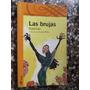 Las Brujas Roald Dahl Autor Charlie Fabrica Chocolate Ilustr