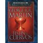 Festín De Cuervos George R.r. Martin Juego De Tronos Libro