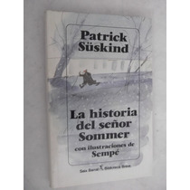Historia Del Señor Sommer Patrick Suskind Ilustrado Sempe Td