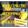Muebles De Paletas Y Mesa De Centro Con Cojines!!!!