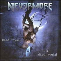 Nevermore Dead Heart In A Dead World Cd