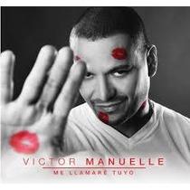Cd - Victor Manuelle - Me Llamaré Tuyo - 2013