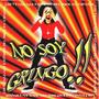 Cd Original No Soy Gringo Temas + Exitosos Rock En Español
