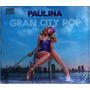 Paulina Rubio. Gran City Pop. Deluxe (cd+dvd) Original Nuevo