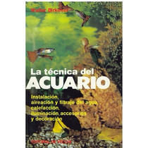Libro, La Técnica Del Acuario De Walter Birkener.