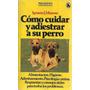 Libro, Cómo Cuidar Y Adiestrar A Su Perro Ignacio J. Moreno.