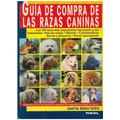Libro, Guía De Compra De Las Razas Caninas J. Gómez-toldrá.