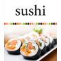 Aprende Hacer Sushi Paso A Paso - Recetas