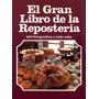 El Gran Libro De La Reposteria