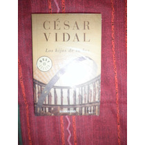 Novela - Los Hijos De La Luz - César Vidal