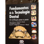 Fundamentos De La Tecnología Dental
