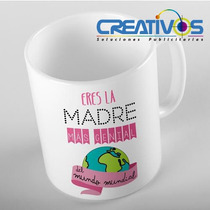 Taza Dia De Las Madres - Ceramica - Sublimacion - Full Color