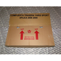 Compuerta Trasera Yaris Sport 2006 2008 Original