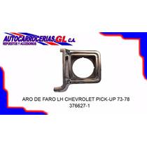 Aro Faro Derecho / Izquierdo Chevrolet Pick Up 73 78