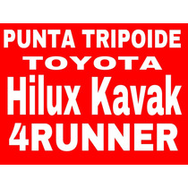 Punta Tripoide Toyota 4runner Y Hilux Kavak