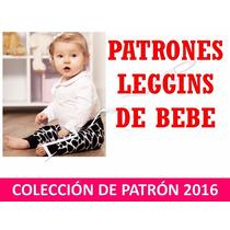 Patrones Leggins Para Bebe Niña Moldes- Tamaño Real Costura