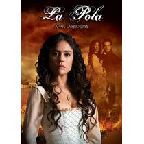 Telenovela Completa La Pola Excelente En Dvd