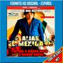 Serie Alias El Mexicano Formato Original Hd