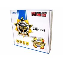 Tarjeta Madre Msi A78m-e45 Socket Fm2+/fm2 Ddr3 Usb3 Hdmi 4k