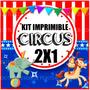 Kit Imprimible Circo Cumpleaños Diseño Unico 2x1