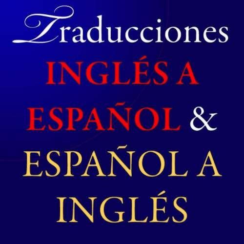 Traducciones Inglés A Español Y Español A Inglés.